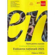 Teste pentru succes. Evaluarea Nationala 2021 Limba si Literatura Romana clasa a VIII-a - Florentina Samihaian, Sofia Dobra imagine librariadelfin.ro
