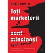 Toti marketerii sunt mincinosi - Seth Godin imagine libraria delfin 2021