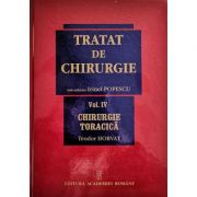 Tratat de chirurgie. Volumul IV. Chirurgie toracica - Teodor Horvat, Irinel Popescu imagine librariadelfin.ro