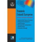Tratatele Uniunii Europene. Versiune oficiala consolidata - Gabriela Florescu imagine libraria delfin 2021