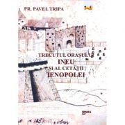 Trecutul orasului Ineu si al cetatii Ienopolei - Pr. Pavel Tripa imagine libraria delfin 2021