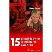 15 greseli de evitat la infiintarea unei firme - Rene Sens imagine librariadelfin.ro