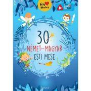30 de povesti magice de seara. Volum de povesti Maghiar-German imagine librariadelfin.ro