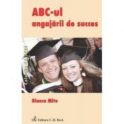 ABC-ul angajarii de succes - Bianca Marina Mitu imagine librariadelfin.ro
