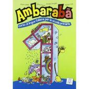 Ambarabà 1. Libro per l'alunno (libro + 2 CD audio)/Ambarabà 1. Cartea elevului (carte + 2 CD-uri audio) - Chiara Codato imagine librariadelfin.ro
