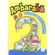 Ambarabà 2. Libro per l'alunno (libro + 2 CD audio)/Ambarabà 2. Cartea elevului (carte + 2 CD-uri audio) - Fabio Casati, Chiara Codato, Rita Cangiano imagine librariadelfin.ro
