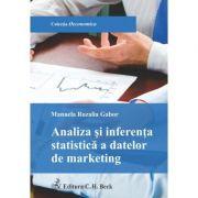 Analiza si interferenta statistica a datelor de marketing - Manuela Rozalia Gabor imagine librariadelfin.ro