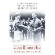 Cazul Rudolf Hess dezertor sau mesager? - Lynn Picknett imagine librariadelfin.ro