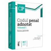 Codul penal adnotat. Volumul I. Partea generala - Voicu Puscasu, Cristinel Ghigheci imagine librariadelfin.ro