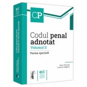 Codul penal adnotat. Volumul II. Partea speciala - Voicu Puscasu, Cristinel Ghigheci imagine librariadelfin.ro