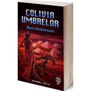 Colivia umbrelor - Boris Velimirovici imagine librariadelfin.ro