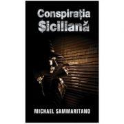 Conspiratia siciliana (editie de buzunar) - Michael Sammaritano imagine librariadelfin.ro