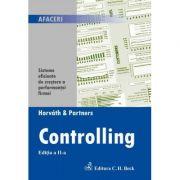Controlling. Sisteme eficiente de crestere a performantei firmei. Editia 2 - Horvath & Partners imagine librariadelfin.ro