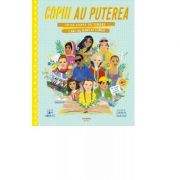 Copiii au puterea. 50 de copii si tineri care au marcat lumea - Tom Adams, Sarah Walsh imagine librariadelfin.ro