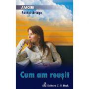Cum am reusit - Rachel Bridge imagine librariadelfin.ro
