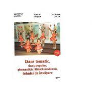 Dans tematic, dans popular, gimnastica ritmica modrna, tehnici de invatare - Emilia Crisan, Mariana Caroli, Claudia Julea imagine librariadelfin.ro
