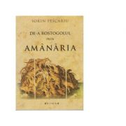De-a rostogolul prin Amanaria - Sorin Pescariu imagine librariadelfin.ro