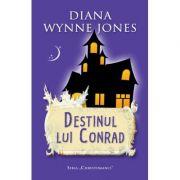 Destinul lui Conrad - Diana Wynne Jones imagine librariadelfin.ro