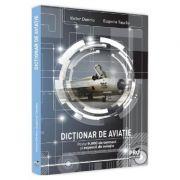 Dictionar de aviatie - Victor Donciu, Eugenia Tascau imagine librariadelfin.ro