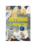 Dictionar de marketing - Alexandru Mircea Nedelea imagine librariadelfin.ro