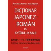 Dictionar japonez-roman de Kyoiku Kanji - Jack Halpern, Neculai Amalinei imagine librariadelfin.ro