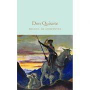 Don Quixote - Miguel De Cervantes imagine librariadelfin.ro