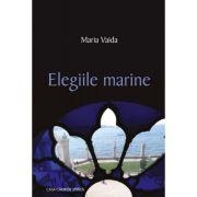 Elegiile marine - Maria Vaida imagine librariadelfin.ro