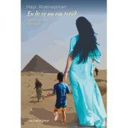 Eu de ce nu am tata? Povesti pentru copii si parinti curajosi - Hapi Riverwoman imagine librariadelfin.ro
