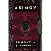 Fundatia II. Fundatia si Imperiul - Isaac Asimov imagine librariadelfin.ro
