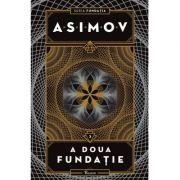 Fundatia III. A doua fundatie - Isaac Asimov imagine librariadelfin.ro