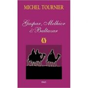 Gaspar, Melhior si Baltazar - Michel Tournie imagine librariadelfin.ro