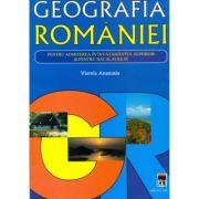 Geografia Romaniei pentru admiterea in invatamantul superior - Aurelia Anastasiu imagine librariadelfin.ro