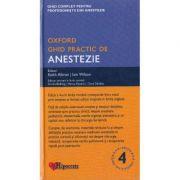 Ghid practic de anestezie Oxford Editia 4 - Keith Allman, Iain Wilson imagine librariadelfin.ro