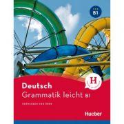 Grammatik leicht B1 Einsprachige Ausgabe Entdecken und uben - Rolf Bruseke imagine librariadelfin.ro
