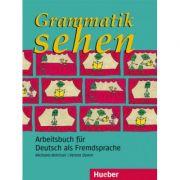 Grammatik sehen Arbeitsbuch Arbeitsbuch fur Deutsch als Fremdsprache - Michaela Brinitzer, Verena Damm imagine librariadelfin.ro