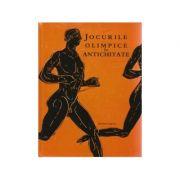 Jocurile olimpice in Antichitate imagine librariadelfin.ro