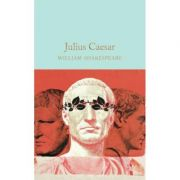 Julius Caesar - William Shakespeare imagine librariadelfin.ro