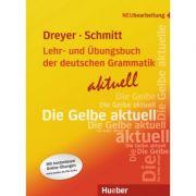 Lehr- und Ubungsbuch der deutschen Grammatik aktuell Lehr- und Übungsbuch Neubearbeitung - Hilke Dreyer, Richard Schmitt imagine librariadelfin.ro