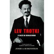 Lev Trotki, o viata de revolutionar - Joshua Rubenstein imagine librariadelfin.ro