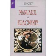 Manualul si fragmente - Epictet imagine librariadelfin.ro