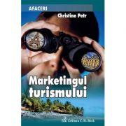 Marketingul turismului - Christine Petr-Le-Huerou imagine librariadelfin.ro