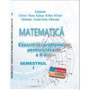 MATEMATICA Exercitii si probleme clasa a V-a Semestrul I, 2020 - Delia Schneider imagine librariadelfin.ro