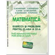 Matematica Exercitii si probleme pentru clasa a IX-a. Profil matematica-informatica, Stiintele naturii - Virgiliu Schneider imagine librariadelfin.ro