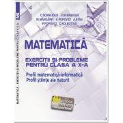 Matematica Exercitii si probleme pentru clasa a X-a. Profil matematica-informatica, Stiintele naturii - Virgiliu Schneider imagine librariadelfin.ro