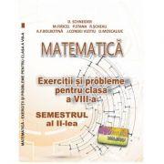 Matematica. Exercitii si probleme clasa a VIII-a Semestrul al II-lea - Delia Schneider imagine librariadelfin.ro