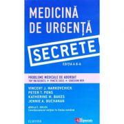 Medicina de Urgenta. Secrete editia 6 - Vincent J. Markovchick imagine librariadelfin.ro
