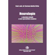 Neurologie, o abordare simpla a unei specialitati complexe - Carmen-Adella Sirbu imagine librariadelfin.ro