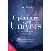 O plimbare prin Univers. Carte de relaxare astronomica - Adrian Sonka imagine librariadelfin.ro