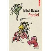 Paralel - Mihai Buzea imagine librariadelfin.ro