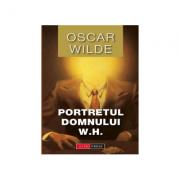 Portretul Dlui. W. H. - Oscar Wilde imagine librariadelfin.ro